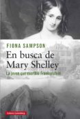 EN BUSCA DE MARY SHELLEY (EBOOK) - 9788417747381 - FIONA SAMPSON