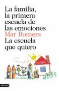 la familia, la primera escuela de las emociones + la escuela que quiero (pack) (ebook)-mar romera-9788423355181