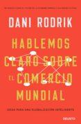 HABLEMOS CLARO SOBRE EL COMERCIO MUNDIAL - 9788423429981 - DANI RODRIK