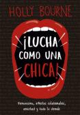 LUCHA COMO UNA CHICA - 9788424664381 - HOLLY BOURNE