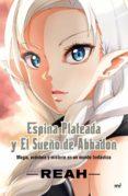 ESPINA PLATEADA Y EL SUEÑO DE ABBADON - 9788427044081 - PATRICIA BUIGUES GARCIA
