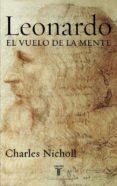 LEONARDO: EL VUELO DE LA MENTE - 9788430605781 - CHARLES NICHOLL