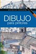 DIBUJO PARA PINTORES - 9788434238381 - GABRIEL MARTIN I ROIG