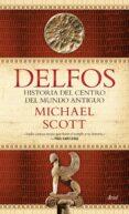 delfos: una historia del centro del mundo antiguo-michael scott-9788434425781