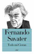 todo mi cioran (ebook)-fernando savater-9788434429581