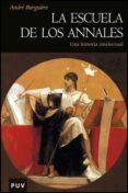 la escuela de los annales. una historia intelectual-andre burguiere-9788437075181