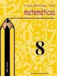 CUADERNO DE MATEMATICAS 8 (PRIMARIA) - 9788446019381 - EUSEBIO SANCHEZ MARTIN