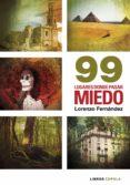 99 LUGARES DONDE PASAR MIEDO - 9788448003081 - LORENZO FERNANDEZ BUENO