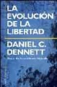 LA EVOLUCION DE LA LIBERTAD - 9788449315381 - DANIEL C. DENNET