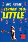 VERNON DEU LITTLE (PREMI BOOKER 2003) - 9788466404181 - DBC PIERRE