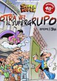 SUPER LOPEZ: OTRA VEZ EL SUPERGRUPO (MAGOS DEL HUMOR Nº 156) - 9788466652681 - EFEPE
