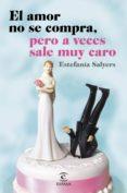 EL AMOR NO SE COMPRA, PERO A VECES SALE MUY CARO - 9788467044881 - ESTEFANIA SALYERS