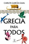 grecia para todos (ebook)-carlos garcía gual-9788467055481