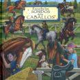 ESCUCHA LOS SONIDOS DE LOS CABALLOS - 9788467752281 - VV.AA.