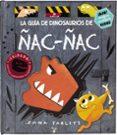 LA GUIA DE DINOSAURIOS DE ÑAC-ÑAC - 9788469621981 - EMMA YARLETT