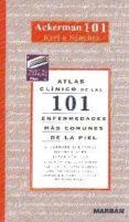 101 ENFERMEDADES MAS COMUNES DE LA PIEL (ATLAS CLINICO) - 9788471013781 - A.BERNARD ACKERMAN