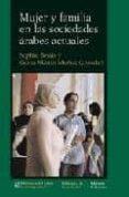 mujer y familia en las sociedades arabes actuales-sophie bessis-9788472904781