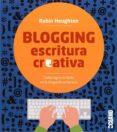 BLOGGING : ESCRITURA CREATIVA - 9788475568881 - ROBIN HOUGHTON