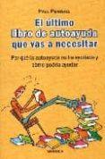 EL ULTIMO LIBRO DE AUTOAYUDA QUE VAS A NECESITAR - 9788475776781 - VV.AA.