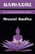 SAMADHI: LA SUPRACONCIENCIA DEL FUTURO - 9788476270981 - MOUNI SADHU
