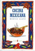 COCINA MEXICANA - 9788476281581 - MONTSERRAT CLAVE