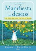 MANIFIESTA TUS DESEOS: 365 MANERAS DE HACER REALIDAD TUS SUEÑOS - 9788479537081 - JERRY HICKS