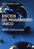 EFECTOS DEL PENSAMIENTO UNICO - 9788479788681 - ANGEL MUÑOZ LOPEZ