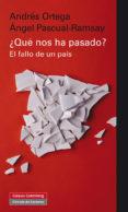 ¿QUE NOS HA PASADO? - 9788481099881 - A. ORTEGA
