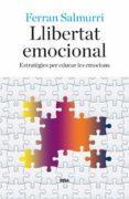 LLIBERTAT EMOCIONAL - 9788482647081 - FERRAN SALMURRI
