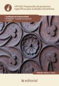 (I.B.D.)PREPARACION DE PRODUCTOS ESPECIFICOS PARA ACABADOS DECORATIVOS (UF0183) - 9788483646281 - JORDI JUVE UDINA