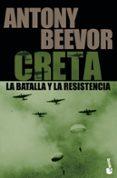 CRETA LA BATALLA Y LA RESISTENCIA - 9788484327981 - ANTONY BEEVOR