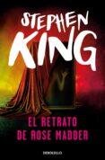 EL RETRATO DE ROSE MADDER - 9788484509981 - STEPHEN KING