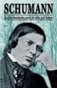 REGLAS MUSICALES PARA LA VIDA Y EL HOGAR: SCHUMANN - 9788485982981 - ROBERT SCHUMANN