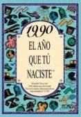 1990 EL AÑO QUE TU NACISTE - 9788489589681 - ROSA COLLADO BASCOMPTE