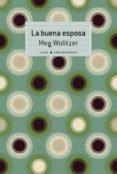 LA BUENA ESPOSA - 9788490654781 - MEG WOLITZER