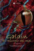GALDIN  EL RESURGIR DEL MAL - 9788491839781 - AA.VV.