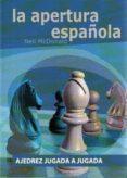 LA APERTURA ESPAÑOLA: AJEDREZ JUGADA A JUGADA - 9788492517381 - NEIL MCDONALD
