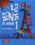 LA BANDE DU COLLEGE 1. LIVRE L ELEVE ED10 (ED. SECUNDARIA) - 9788492729081 - VV.AA.