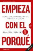 EMPIEZA CON EL PORQUÉ - 9788492921881 - SIMON SINEK