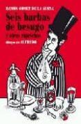 SEIS BARBAS DE BESUGO Y OTROS CAPRICHOS - 9788493403881 - RAMON GOMEZ DE LA SERNA