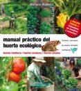 MANUAL PRACTICO DEL HUERTO ECOLOGICO: HUERTOS FAMILIARES. HUERTOS ESCOLARES. HUERTOS URBANOS (2ª ED.) - 9788493630881 - MARIANO BUENO BOSCH