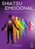 SHIATSU EMOCIONAL: TRATADO AVANZADO DE TERAPIA - 9788493913281 - EMILIO ESTIVILL
