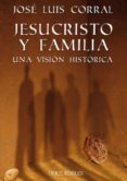 jesucristo y familia-jose luis corral lafuente-9788494158681