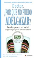 DOCTOR, ¿POR QUE NO PUEDO ADELGAZAR?: PERDER PESO CON SALUD: ASPECTOS PSIQUICOS Y NUTRICIONALES - 9788494230981 - ALEJANDRA MENASSA DE LUCIA