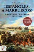 ¡españoles, a marruecos!-julio albi de la cuesta-9788494649981
