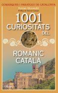 1001 curiositats del romànic català-ferran alexandri-9788494650581