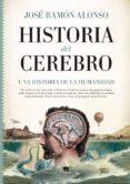 HISTORIA DEL CEREBRO - 9788494778681 - JOSE RAMON ALONSO