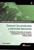 CONOCER LOS PRODUCTOS Y SERVICIOS BANCARIOS: PRODUCTOS DE TESORER IA DE INVERSION,DE FINANCIACION, FEASING, FACTORING, RENTING, TARJETAS - 9788496998681 - DAVID IGUAL