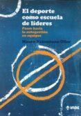 EL DEPORTE COMO ESCUELA DE LIDERES - 9788497293181 - MAURO VALENCIANO OLLER
