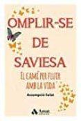 OMPLIR-SE DE SAVIESA: EL CAMI PER FLUIR AMB LA VIDA - 9788497359481 - ASSUMPCIO SALAT BERTRAN